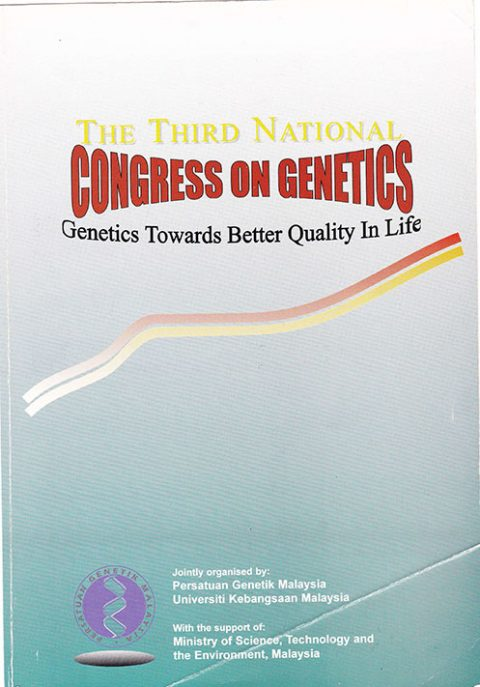 3rd National Congress on Genetics : Genetics Towards Better Quality in Life